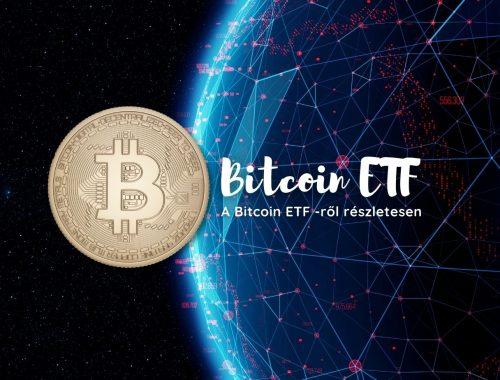 A Bitcoin ETF -ről részletesen